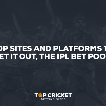 Top sites and platforms to bet it out, The IPL bet pool!