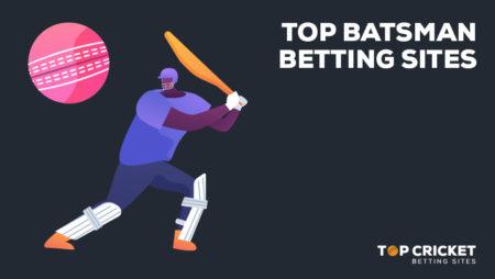 Top Batsman Betting Sites