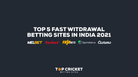 Top 5 Fast Witdrawal Betting Sites in India 2021